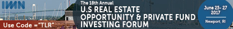 The 18th Annual U.S Real Estate Opportunity & Private Fund Investing Forum held in Newport, RI on June 25- 27, 2017