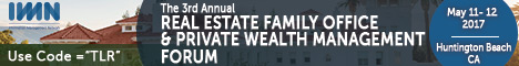 The 3rd Annual Real Estate Family Office & Private Wealth Management Forum held in Huntington Beach, CA on May 11- 12th, 2017