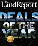 The Land Report Deals of the Year issue
